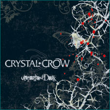 Crystal Crow - Unearth The Dark, December 2006